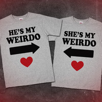He's My Weirdo She's My Weirdo Cute Matching Shirts