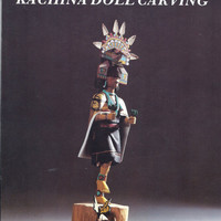 Hopi Approach Art of KACHINA Doll Carving by Bromberg, 1986 softcover