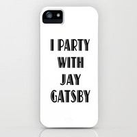 I PARTY WITH JAY GATSBY iPhone & iPod Case by Kian Krashesky