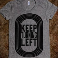 Keep Turning Left (Juniors) - Track and Field forever - Skreened T-shirts, Organic Shirts, Hoodies, Kids Tees, Baby One-Pieces and Tote Bags
