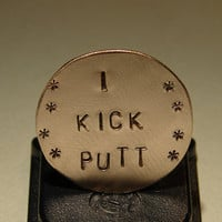 Golf marker in bronze with I kick putt