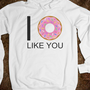 I Donut Like You - Ali&#x27;s Tanks - Skreened T-shirts, Organic Shirts, Hoodies, Kids Tees, Baby One-Pieces and Tote Bags
