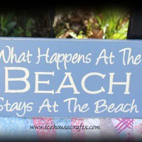 What happens at the beach stays at the beach hand painted sign, beach | icehousecrafts - Folk Art & Primitives on ArtFire