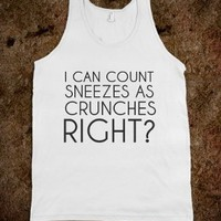 I Can Count Sneezes As Crunches Right?