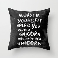 Six things shop - Unicorn cushion cover - Always be yourself unless you can be a unicorn, then ALWAYS be a unicorn
