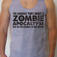 Zombie Apocalypse Mens Tank Top boys Womens Horror geek American Apparel hardest part pretending not excited Fine Jersey top S, M, L, XL