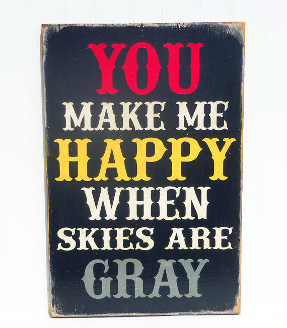 Typography Wall Art You Make Me Happy When Skies Are by 13pumpkins