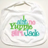 Duck Dynasty Baby Bib Made to Order I ain't no Yuppie Girl