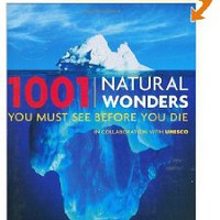 1001 Natural Wonders You Must See Before You Die: UNESCO Edition: Michael Bright, Koichiro Matsuura: 9780764162336: Amazon.com: Books