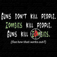 Guns Don't Kill People Zombie 2XL and Larger by zedszombieranch