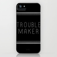 Troublemaker iPhone & iPod Case by Skye Zambrana