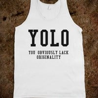 Yolo, You Obviously Lack Originality