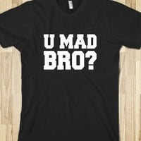 U MAD BRO - The Fun Shop - Skreened T-shirts, Organic Shirts, Hoodies, Kids Tees, Baby One-Pieces and Tote Bags
