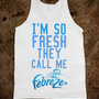 I&#x27;m So Fresh They Call Me Febreze - Monsters INK - Skreened T-shirts, Organic Shirts, Hoodies, Kids Tees, Baby One-Pieces and Tote Bags