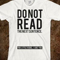 Do Not Read The Next Sentence - Echo Shirts - Skreened T-shirts, Organic Shirts, Hoodies, Kids Tees, Baby One-Pieces and Tote Bags