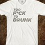 Too F*ck to Drunk - nsync - Skreened T-shirts, Organic Shirts, Hoodies, Kids Tees, Baby One-Pieces and Tote Bags