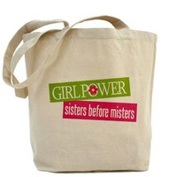 Girl Power Sisters Before Misters Tote Bag on CafePress.com