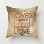 Jeremiah 31:3 &quot;I have loved you with an everlasting love&quot; Throw Pillow by Pocket Fuel