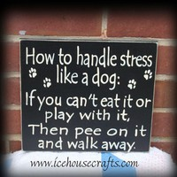 How To Handle Stress Like A Dog Sign | icehousecrafts - Folk Art &amp; Primitives on ArtFire