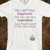 You can't buy happiness, but you can buy cupcakes! - dayDREAM designs - Skreened T-shirts, Organic Shirts, Hoodies, Kids Tees, Baby One-Pieces and Tote Bags