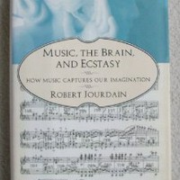 Music, The Brain, and Ecstasy: How Music Captures Our Imagination [First Edition] [Hardcover]