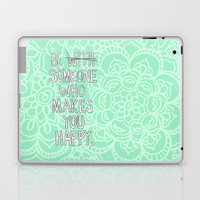 Someone Who Makes You Happy Laptop & iPad Skin by micklyn