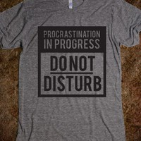Do Not Disturb (Procrastinating) - Boss Badass - Skreened T-shirts, Organic Shirts, Hoodies, Kids Tees, Baby One-Pieces and Tote Bags