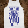 Poke Me (tank) - Boss Badass - Skreened T-shirts, Organic Shirts, Hoodies, Kids Tees, Baby One-Pieces and Tote Bags