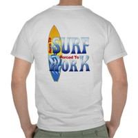 Born To Surf Forced To Work T Shirt from Zazzle.com