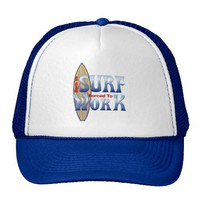 Born To Surf Forced To Work Trucker Hat from Zazzle.com