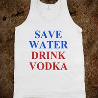 SAVE WATER DRINK VODKA - 4TH OF JULY PARTY TANK - underlinedesigns