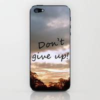 Don't give up! iPhone & iPod Skin by Louise Machado