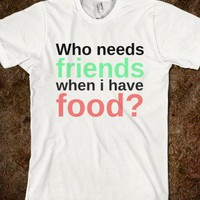 friends>food... - Hippie on the hill - Skreened T-shirts, Organic Shirts, Hoodies, Kids Tees, Baby One-Pieces and Tote Bags