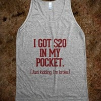 I got 20 Dollars in my pocket red - Awesome fun #$!!*& - Skreened T-shirts, Organic Shirts, Hoodies, Kids Tees, Baby One-Pieces and Tote Bags
