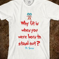 Why fit in when you were born to stand out? Dr. Seuss - Marvel Designs - Skreened T-shirts, Organic Shirts, Hoodies, Kids Tees, Baby One-Pieces and Tote Bags