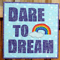 "Mixed Media Mosaic, Inspirational Quote ""Dare to Dream"""