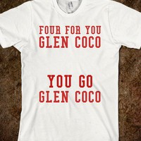 FOUR FOR YOU GLEN COCO! You go Glen Coco.