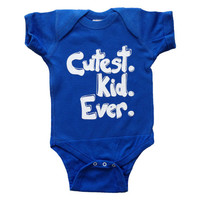 Cutest Kid Ever - One Piece Color Bodysuit - Royal Blue with Funny Saying - For your little cutie - baby and toddler clothes
