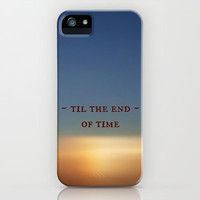 Til the End of Time iPhone & iPod Case by Shawn Terry King