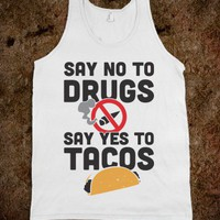 Drugs No Tacos Yes (Tank) - Possumawesome - Skreened T-shirts, Organic Shirts, Hoodies, Kids Tees, Baby One-Pieces and Tote Bags
