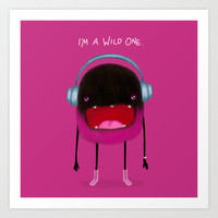 I'm a Wild One Art Print by Dale Keys