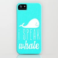 I Speak Whale iPhone & iPod Case by M Studio