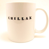 $13.00 Chillax  Hand Painted Mug by simplyprettyprints on Etsy