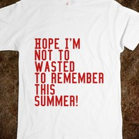 Remember the summer! (Too wasted) - PARTY!!! - Skreened T-shirts, Organic Shirts, Hoodies, Kids Tees, Baby One-Pieces and Tote Bags