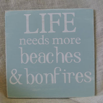 Life needs more beaches and bonfires summer sign painted wooden summer home decor seafoam green distressed beach sign