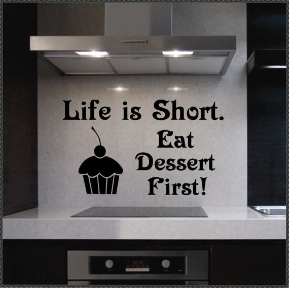 Vinyl Wall Lettering Life is Short Eat Dessert by WallsThatTalk