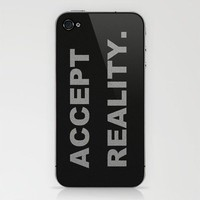 Accept Reality iPhone & iPod Skin by Romi Vega | Society6