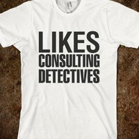 SHERLOCK - LIKES CONSULTING DETECTIVES