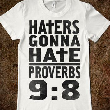 Haters Gonna Hate: Proverbs 9:8