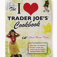 I Heart Trader Joe's® Cookbook